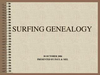 SURFING GENEALOGY