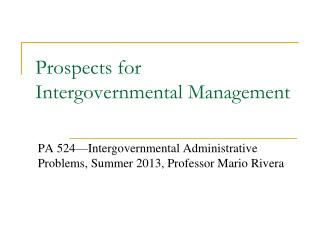 Prospects for  Intergovernmental Management