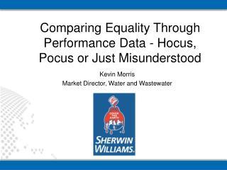 Comparing Equality Through Performance Data - Hocus, Pocus or Just Misunderstood
