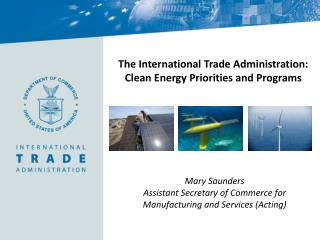 The International Trade Administration:  Clean Energy Priorities and Programs