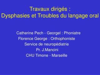Travaux dirig s :  Dysphasies et Troubles du langage oral