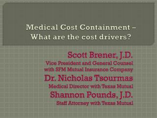 Medical Cost Containment �  What are the cost drivers?