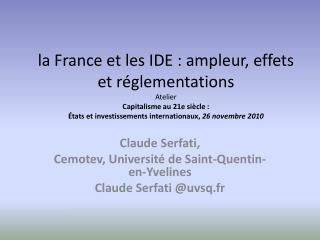 La France et les IDE : ampleur, effets et r glementations Atelier Capitalisme au 21e si cle :   tats et investissements