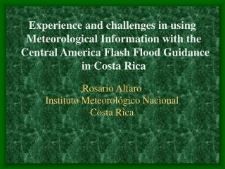 Experience and challenges in using  Meteorological Information with the