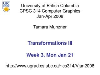 Transformations III Week 3, Mon Jan 21