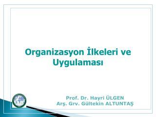 Organizasyon İlkeleri ve Uygulaması