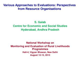 Various Approaches to Evaluations: Perspectives from Resource Organisations