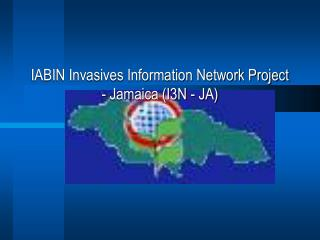 IABIN Invasives Information Network Project - Jamaica (I3N - JA)