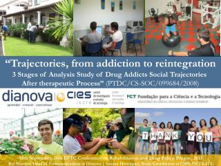 """""""Trajectories, from addiction to reintegration"""