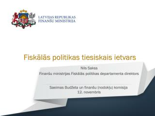 Nils Sakss Finanšu ministrijas Fiskālās politikas departamenta direktors