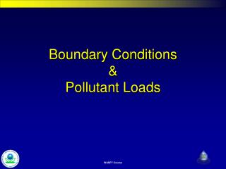Boundary Conditions & Pollutant Loads