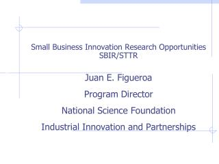 Small Business Innovation Research Opportunities SBIR/STTR