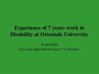 Experience of 7 years work in Disability at Orientale University