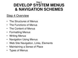 Step 4 DEVELOP SYSTEM MENUS  & NAVIGATION SCHEMES