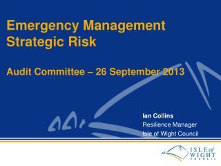 Emergency Management Strategic Risk Audit Committee – 26 September 2013