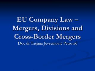 EU Company Law – Mergers, Divisions and Cross-Border Mergers