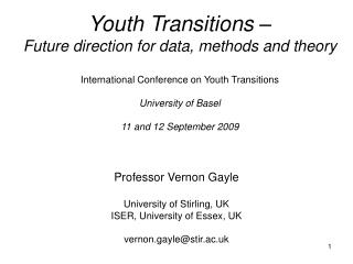Youth Transitions    Future direction for data, methods and theory  International Conference on Youth Transitions  Unive