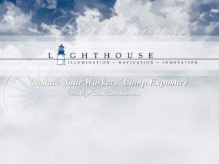 Reduce Your Workers  Comp Exposure