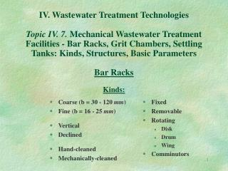 IV. Wastewater Treatment Technologies  Topic IV. 7. Mechanical Wastewater Treatment Facilities - Bar Racks, Grit Chamber