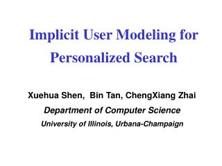 Implicit User Modeling for  Personalized Search