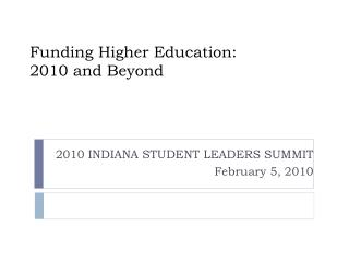 Funding Higher Education:  2010 and Beyond