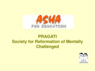 PRAGATI Society for Reformation of Mentally Challenged