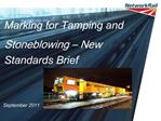 Marking for Tamping and Stoneblowing   New Standards Brief