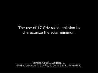 The use of 17 GHz radio emission to  characterize the solar minimum