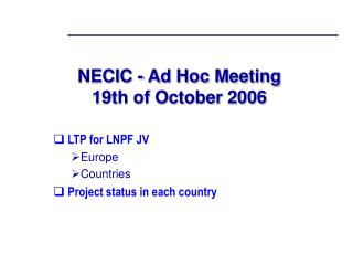 NECIC - Ad Hoc Meeting 19th of October 2006