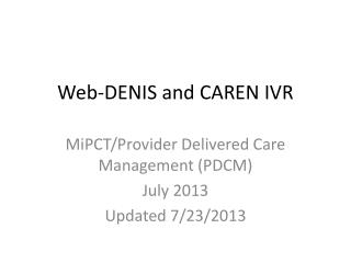 Web-DENIS and CAREN IVR
