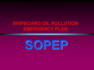 SHIPBOARD OIL POLLUTION EMERGENCY PLAN