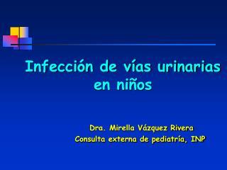I nfección de vías urinarias en niños