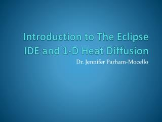 Introduction to The Eclipse IDE and 1-D Heat Diffusion