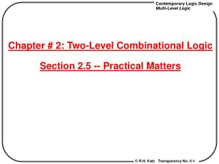 Chapter # 2: Two-Level Combinational Logic Section 2.5 -- Practical Matters