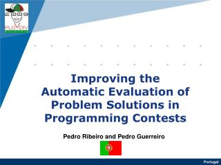Improving the Automatic Evaluation of Problem Solutions in Programming Contests