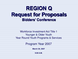 REGION Q Request for Proposals Bidders� Conference
