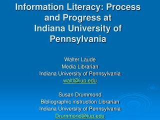 Information Literacy: Process and Progress at  Indiana University of Pennsylvania