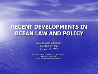 RECENT DEVELOPMENTS IN OCEAN LAW AND POLICY