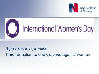 A  promise is a promise:  Time  for action to end violence against  women