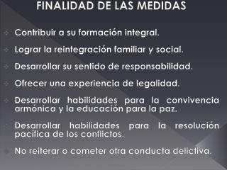FINALIDAD DE LAS MEDIDAS Contribuir a su formación integral.