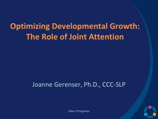 Optimizing Developmental Growth: The Role of Joint Attention