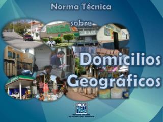 Norma T cnica sobre     Domicilios    Geogr ficos