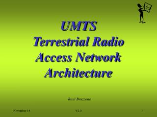 UMTS  Terrestrial Radio Access Network Architecture