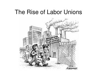 The Rise of Labor Unions