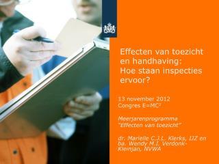 Effecten van toezicht en handhaving:  Hoe staan inspecties ervoor?