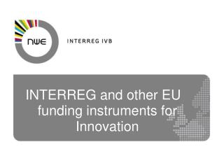 INTERREG and other EU funding instruments for Innovation