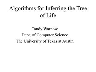 Algorithms for Inferring the Tree of Life