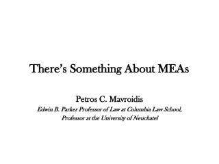 There's Something About MEAs