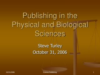 Publishing in the Physical and Biological Sciences