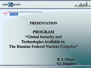 "PRESENTATION PROGRAM ""Global Security and Technologies Available in"